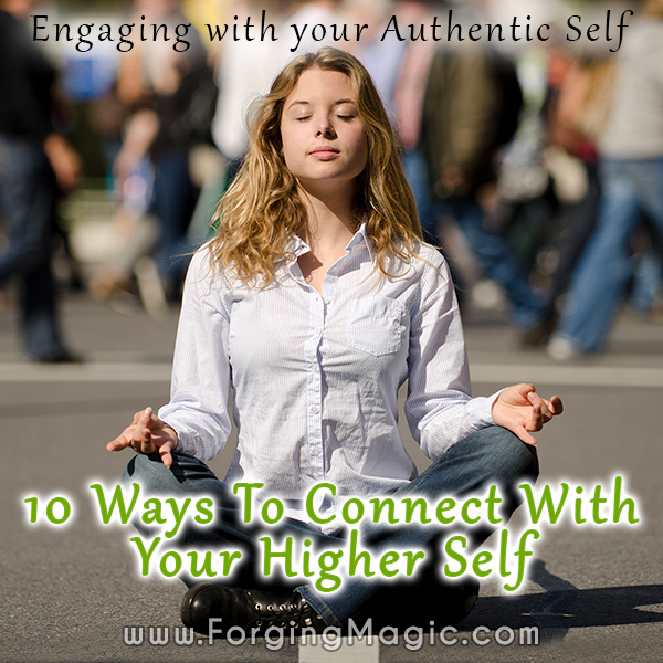 10 Ways To Connect With Your Higher Self