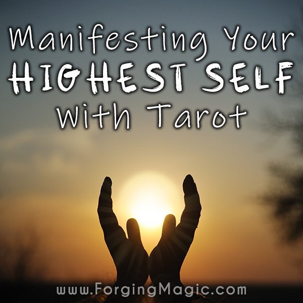 Manifesting Your Highest Self with Tarot