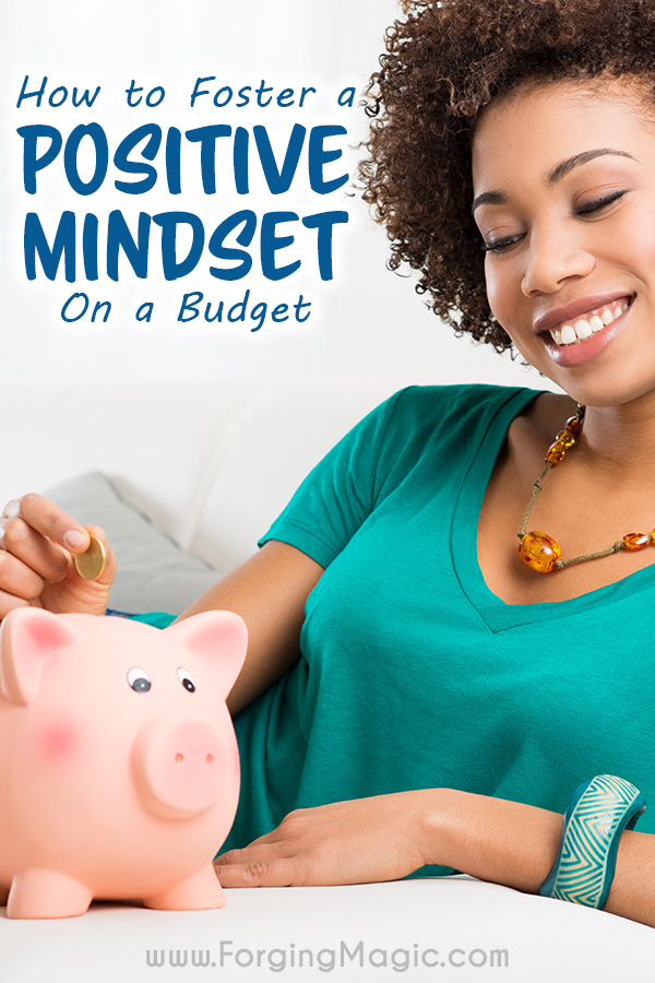 How to foster a positive mindset on a budget